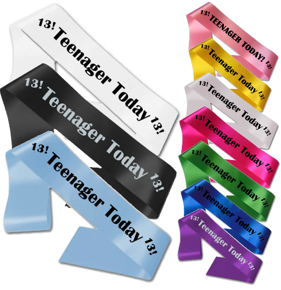 13th Birthday Teenager Today Sash Gift Party All Colours