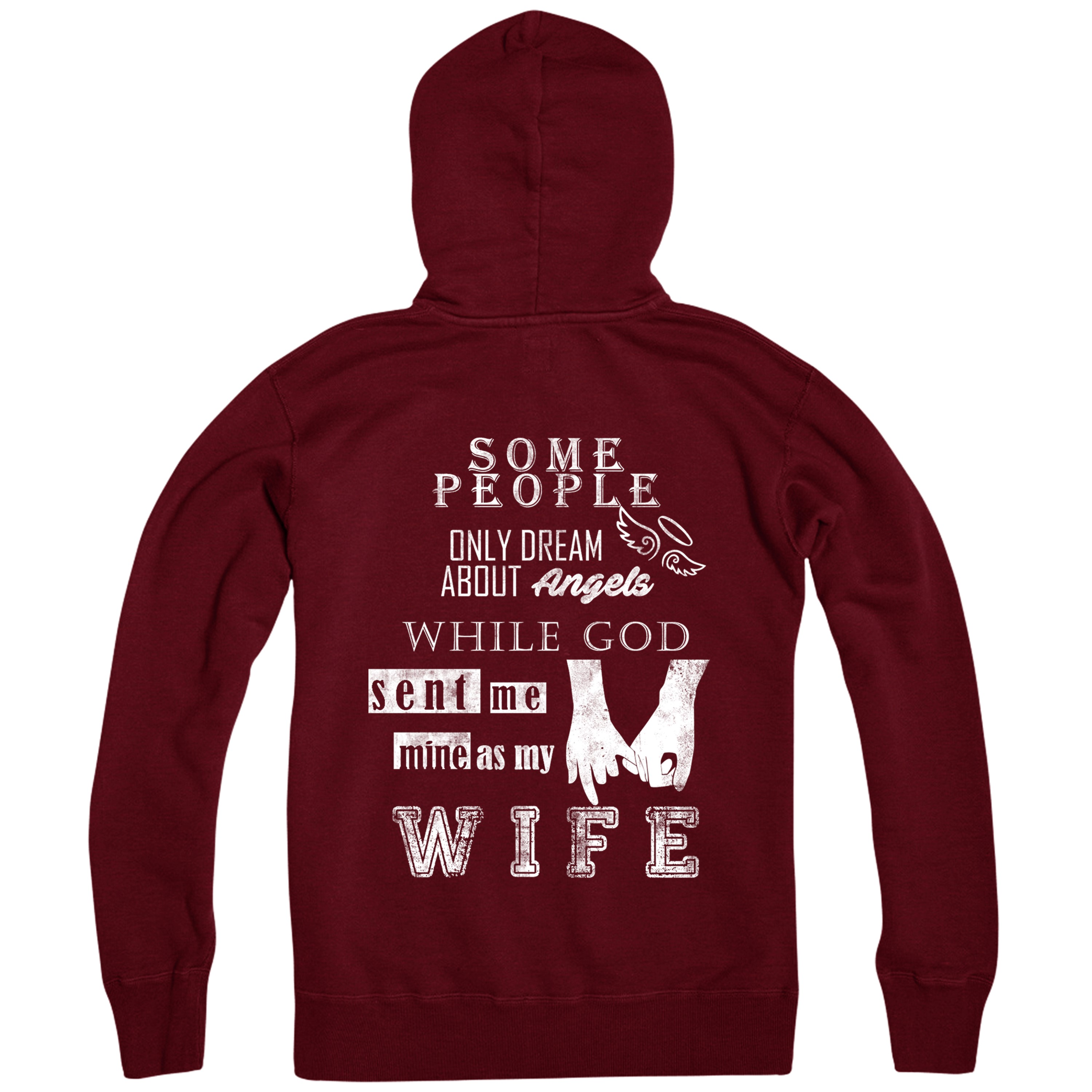 Some-People-only-Dream-about-Angels-Hoodie-God-sent-me-my-Wife-Zip-Hoodie